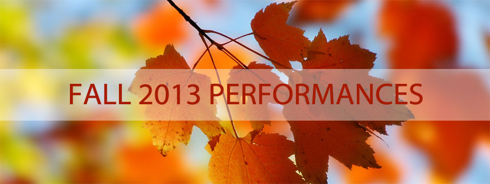 Fall 2013 Performances
